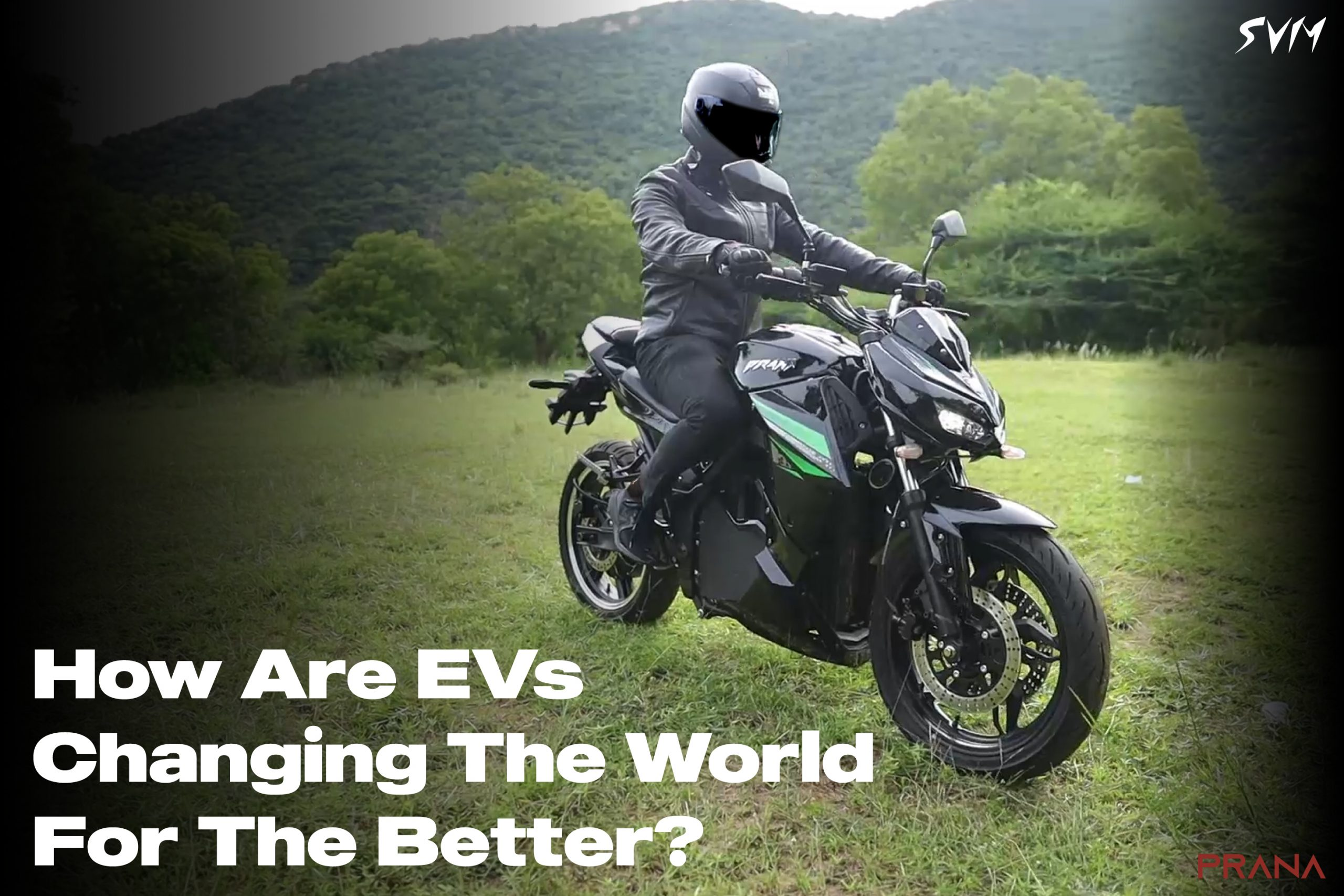 How Are EVs Changing The World For The Better?